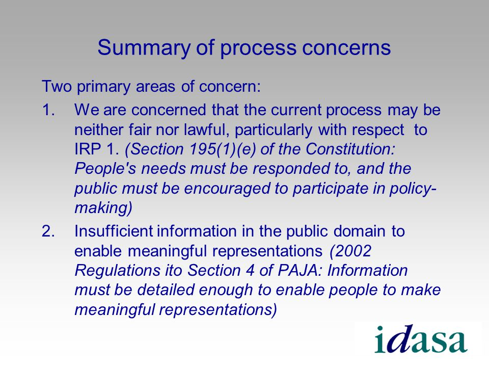 Summary of process concerns Two primary areas of concern: 1.We are concerned that the current process may be neither fair nor lawful, particularly with respect to IRP 1.