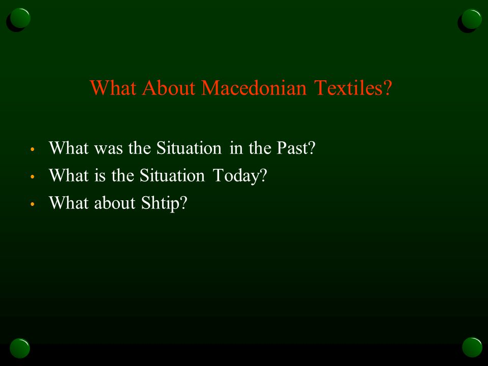 What About Macedonian Textiles. What was the Situation in the Past.