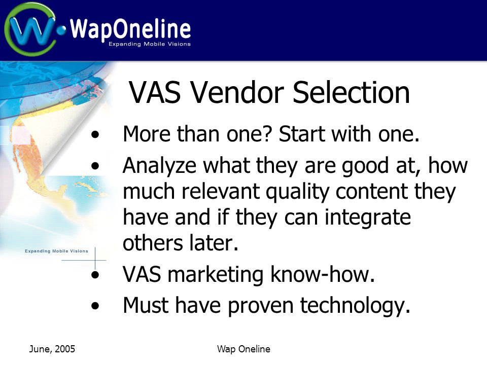 June, 2005Wap Oneline VAS Vendor Selection More than one.