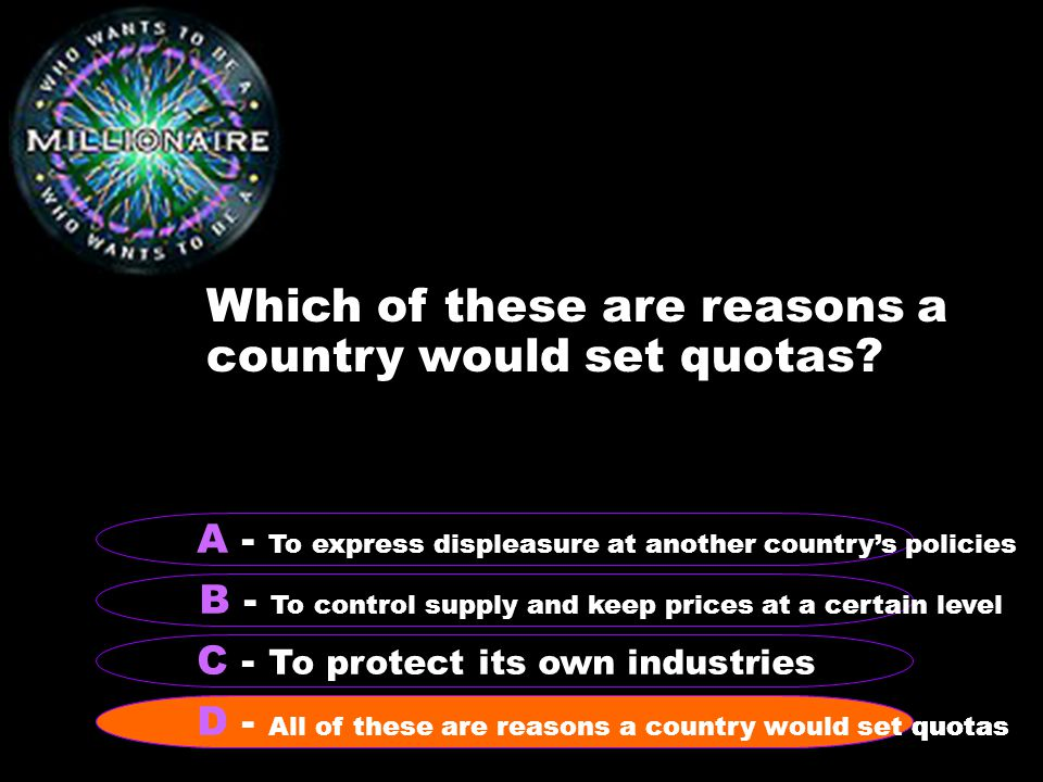 Which of these are reasons a country would set quotas.