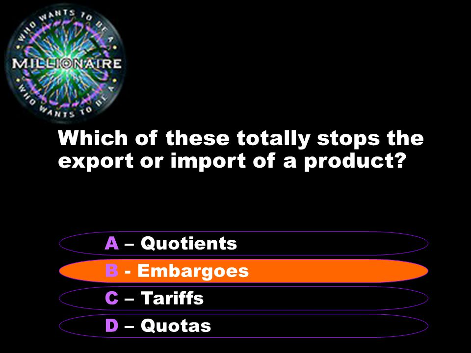 Which of these totally stops the export or import of a product.