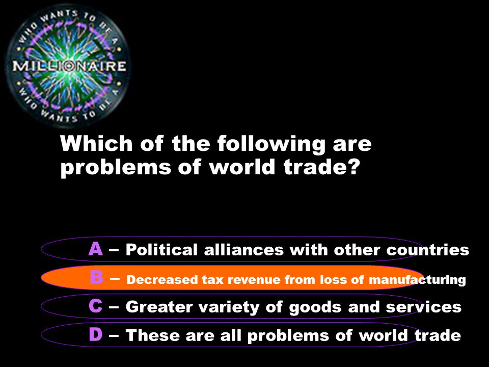 Which of the following are problems of world trade.