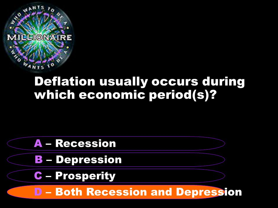 Deflation usually occurs during which economic period(s).