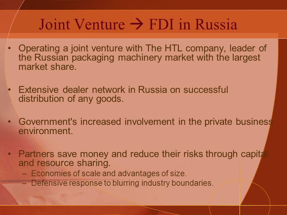 Joint Venture FDI in Russia Operating a joint venture with The HTL company, leader of the Russian packaging machinery market with the largest market share.