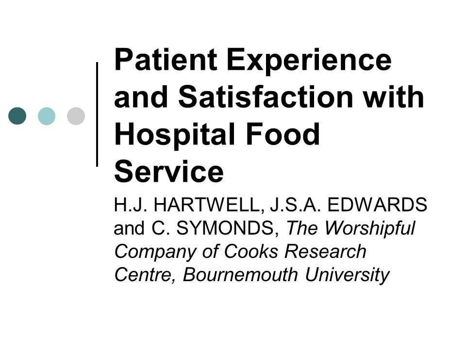 Patient Experience and Satisfaction with Hospital Food Service H.J.