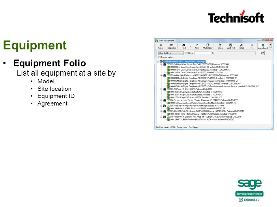 Equipment Folio List all equipment at a site by Model Site location Equipment ID Agreement Equipment