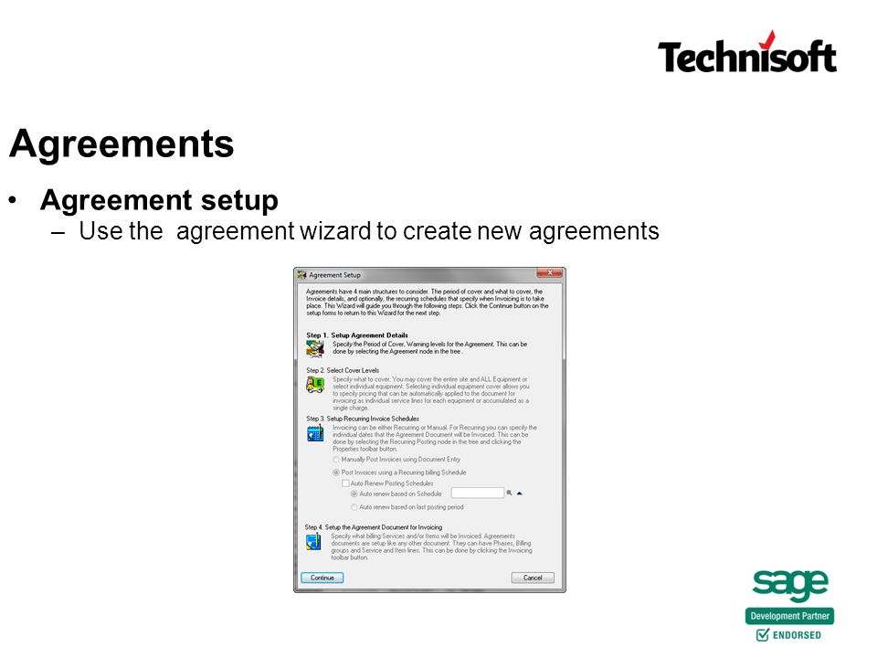 Agreement setup –Use the agreement wizard to create new agreements Agreements