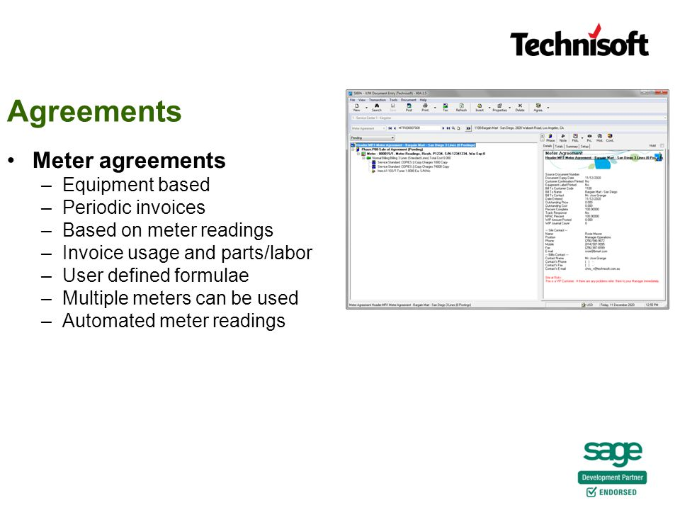 Meter agreements –Equipment based –Periodic invoices –Based on meter readings –Invoice usage and parts/labor –User defined formulae –Multiple meters can be used –Automated meter readings Agreements