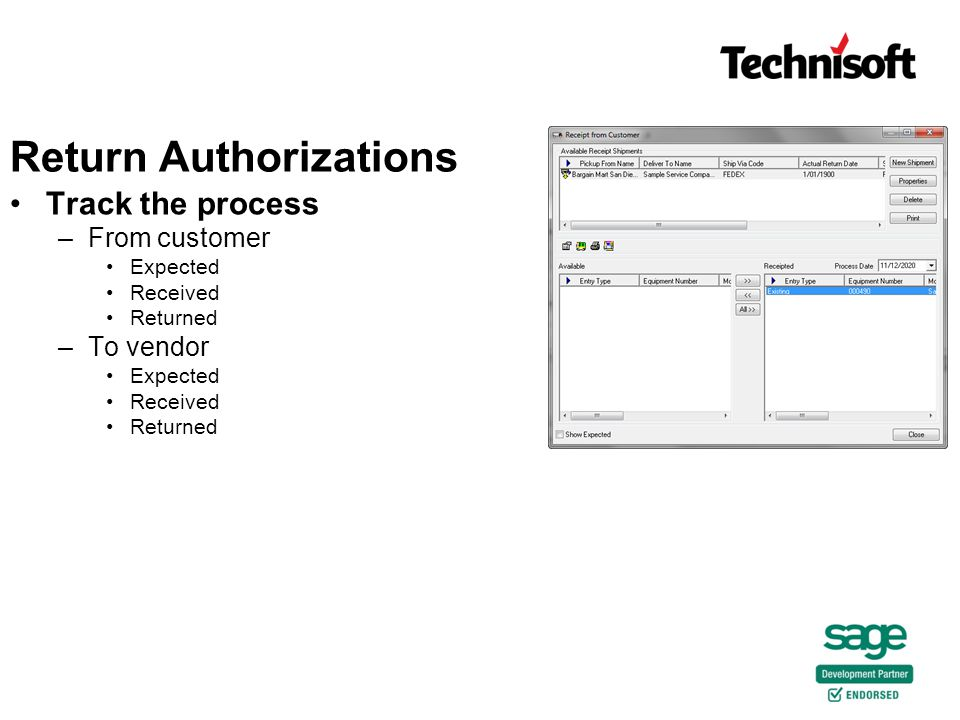 Track the process –From customer Expected Received Returned –To vendor Expected Received Returned Return Authorizations