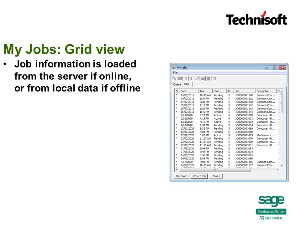 Job information is loaded from the server if online, or from local data if offline My Jobs: Grid view