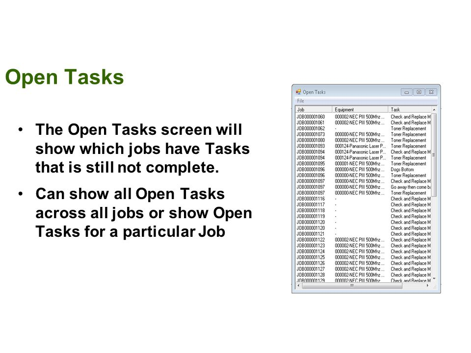Open Tasks The Open Tasks screen will show which jobs have Tasks that is still not complete.