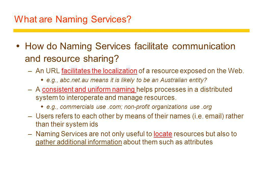 What are Naming Services. How do Naming Services facilitate communication and resource sharing.
