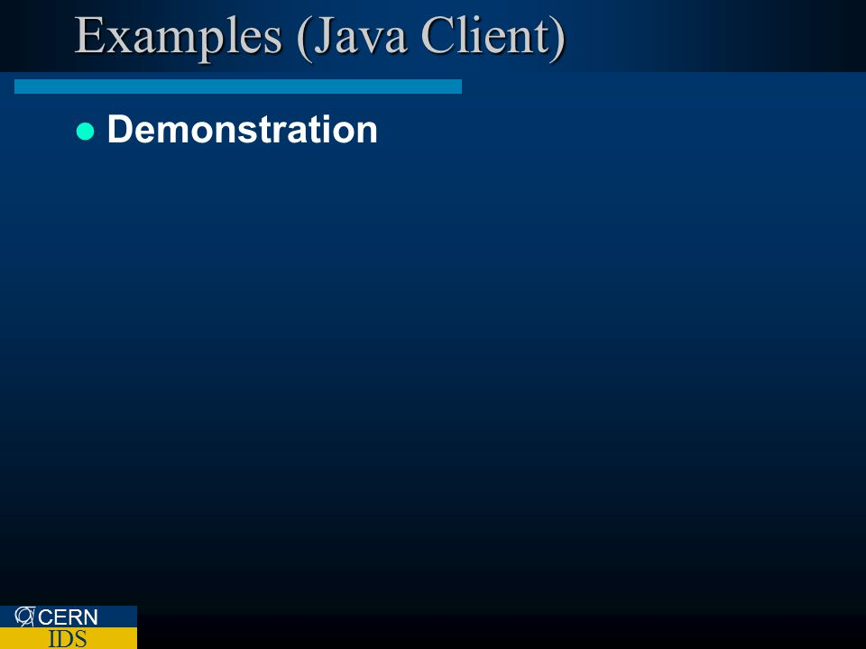 CERN IDS Examples (Java Client) Demonstration