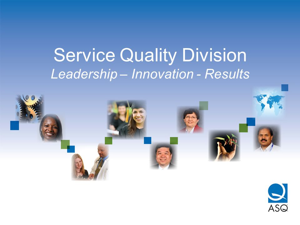 Service Quality Division Leadership – Innovation - Results