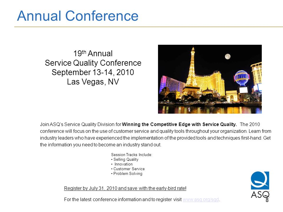 Annual Conference 8 Join ASQs Service Quality Division for Winning the Competitive Edge with Service Quality.
