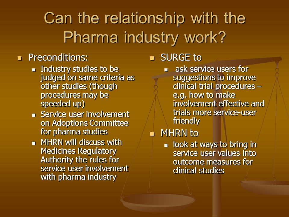 Can the relationship with the Pharma industry work.