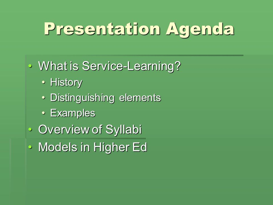 Presentation Agenda What is Service-Learning What is Service-Learning.