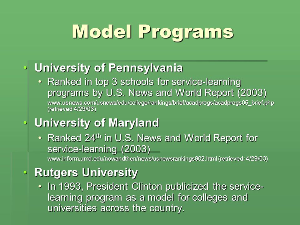 Model Programs University of PennsylvaniaUniversity of Pennsylvania Ranked in top 3 schools for service-learning programs by U.S.