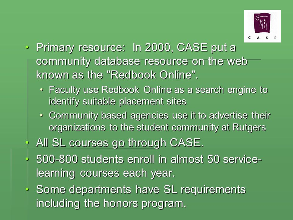 Primary resource: In 2000, CASE put a community database resource on the web known as the Redbook Online .Primary resource: In 2000, CASE put a community database resource on the web known as the Redbook Online .