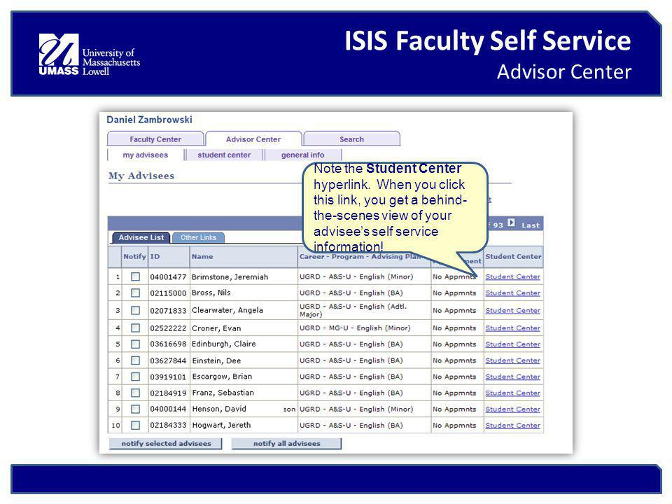 ISIS Faculty Self Service Advisor Center Note the Student Center hyperlink.
