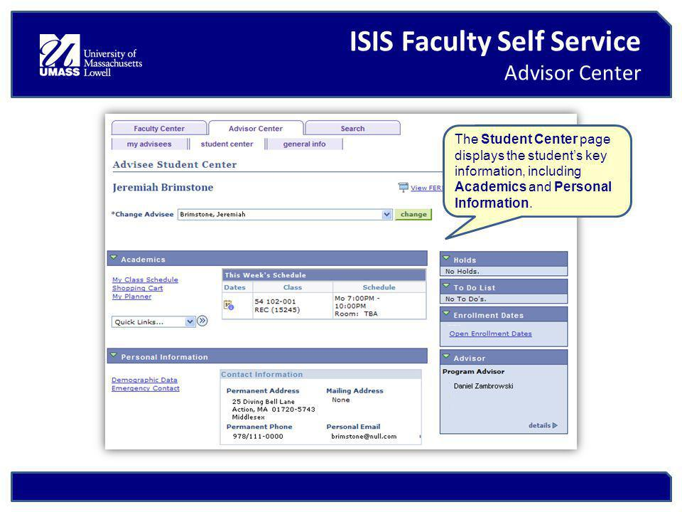 ISIS Faculty Self Service Advisor Center The Student Center page displays the students key information, including Academics and Personal Information.