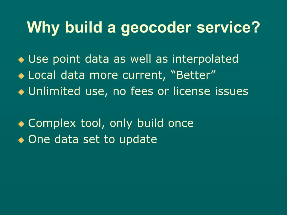 Why build a geocoder service.