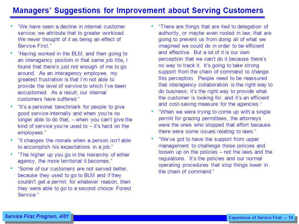 Service First Program, 4/01 Managers Suggestions for Improvement about Serving Customers We have seen a decline in internal customer service; we attribute that to greater workload.