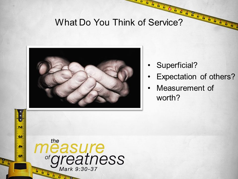 What Do You Think of Service Superficial Expectation of others Measurement of worth