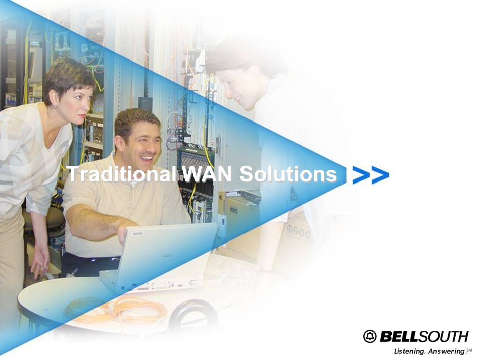 Traditional WAN Solutions