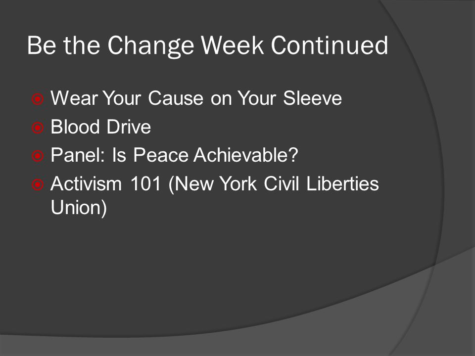 Be the Change Week Continued Wear Your Cause on Your Sleeve Blood Drive Panel: Is Peace Achievable.