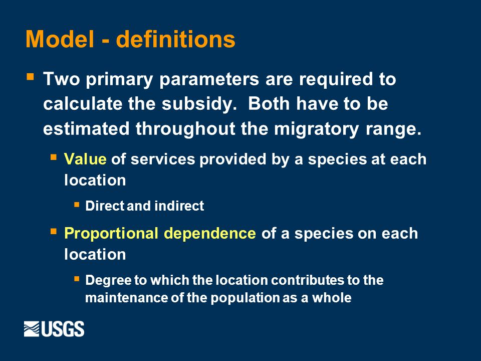 Model - definitions Two primary parameters are required to calculate the subsidy.