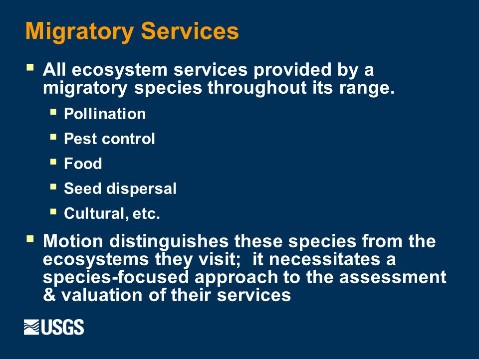 Migratory Services All ecosystem services provided by a migratory species throughout its range.