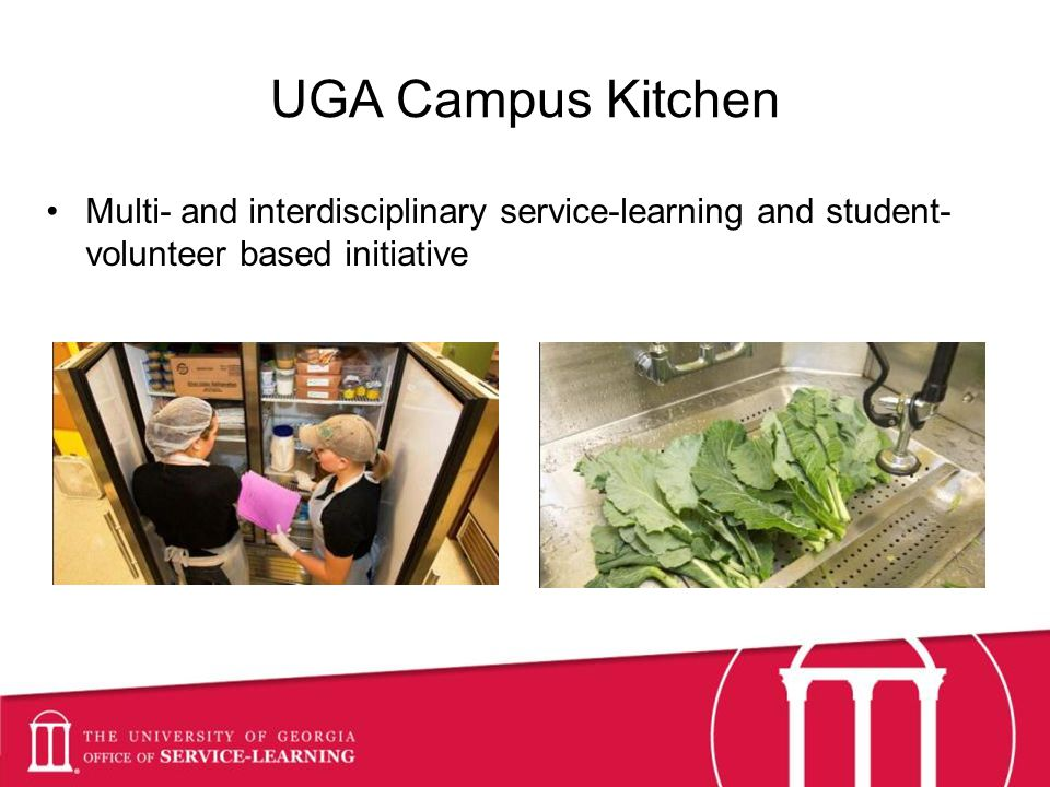 UGA Campus Kitchen Multi- and interdisciplinary service-learning and student- volunteer based initiative