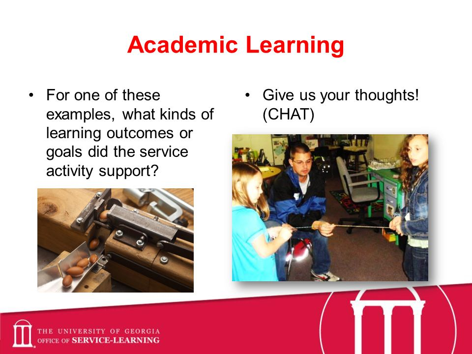 Academic Learning For one of these examples, what kinds of learning outcomes or goals did the service activity support.