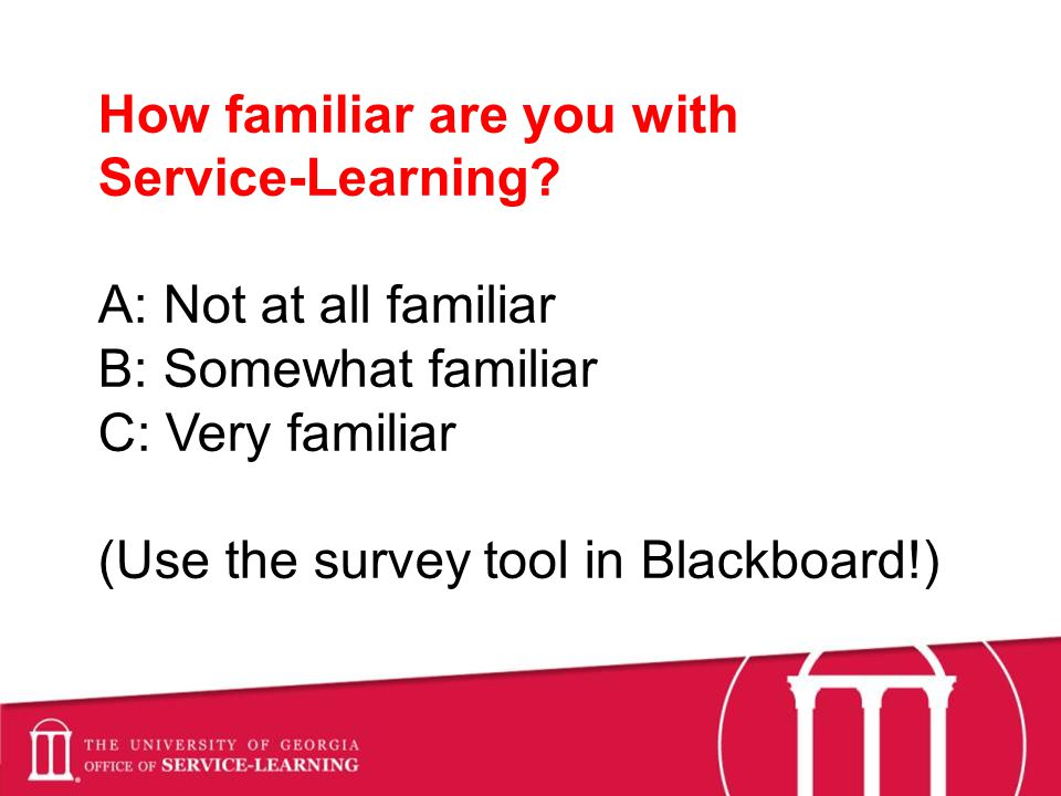 How familiar are you with Service-Learning.
