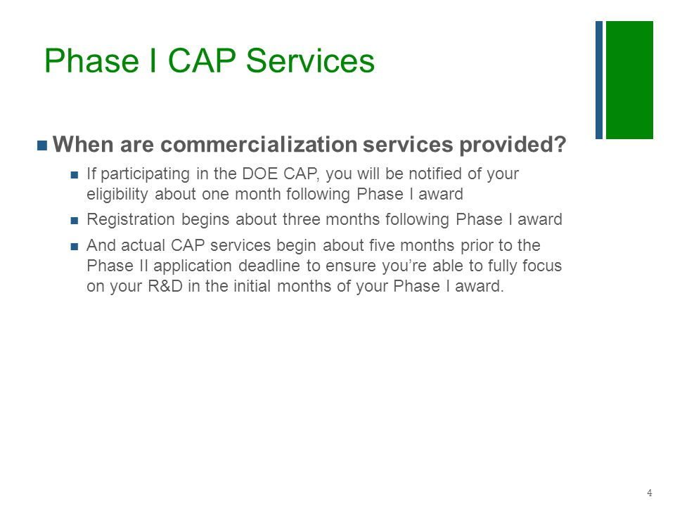 Phase I CAP Services When are commercialization services provided.