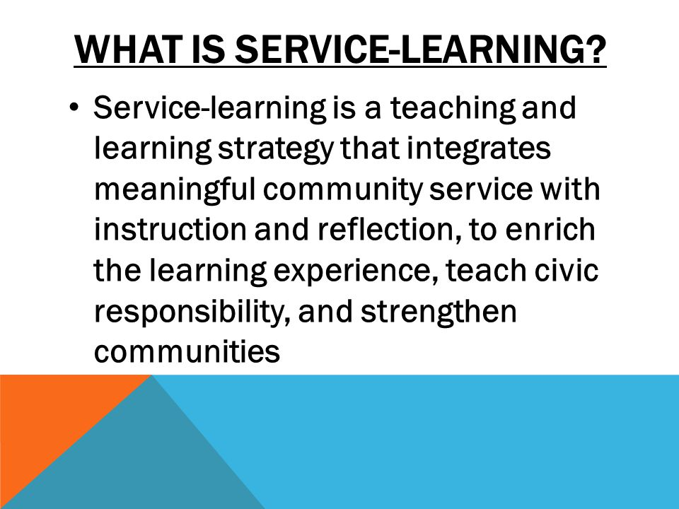 WHAT IS SERVICE-LEARNING.