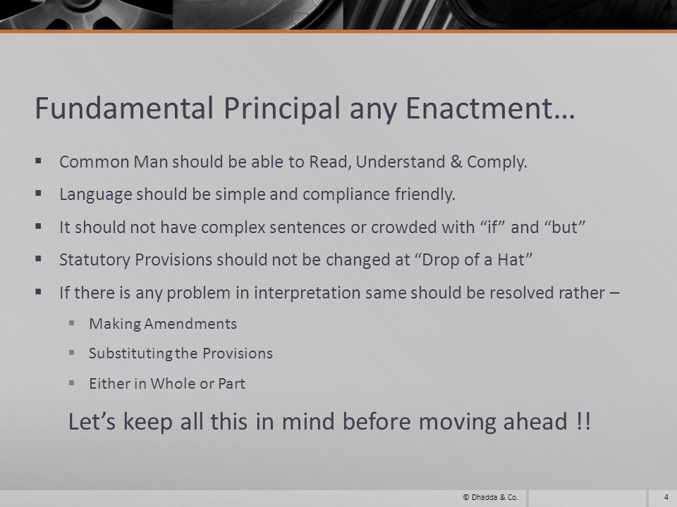 Fundamental Principal any Enactment… Common Man should be able to Read, Understand & Comply.