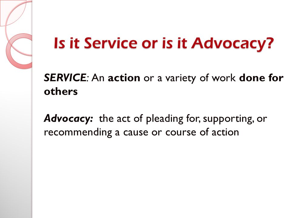 Is it Service or is it Advocacy.