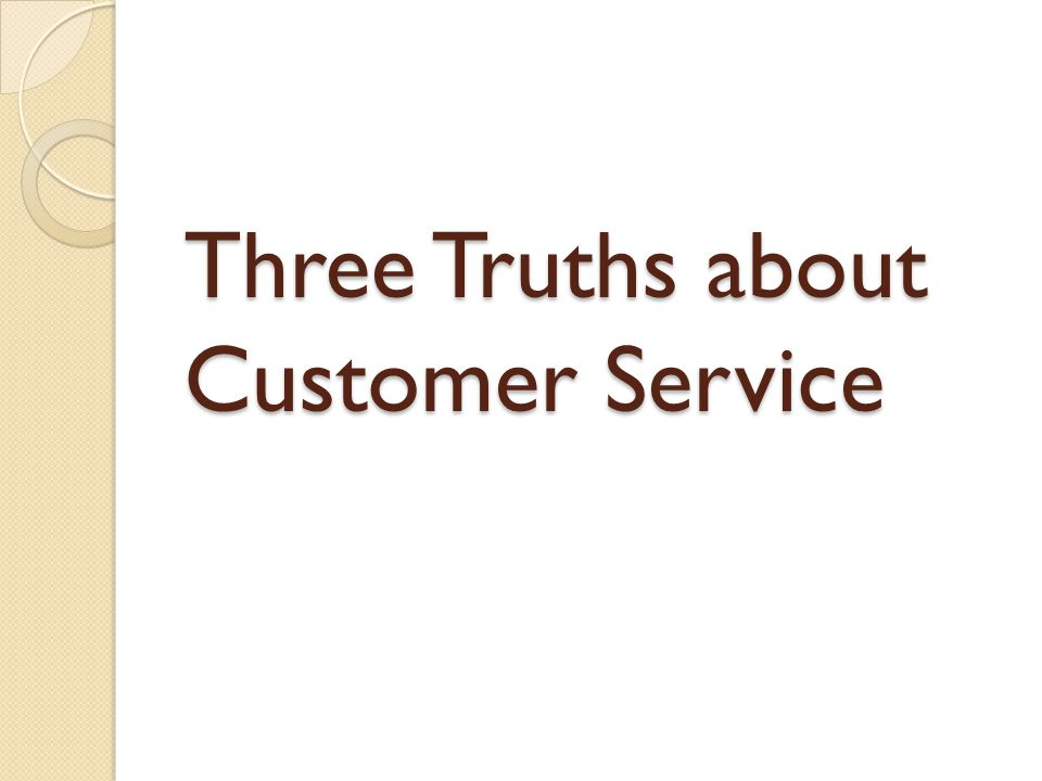Three Truths about Customer Service