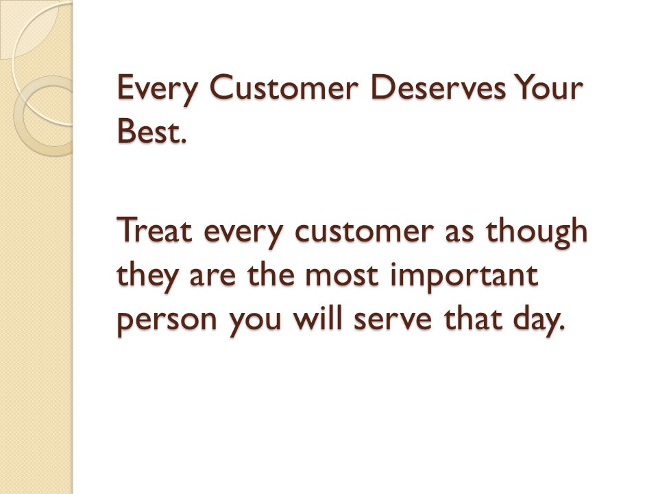 Every Customer Deserves Your Best.