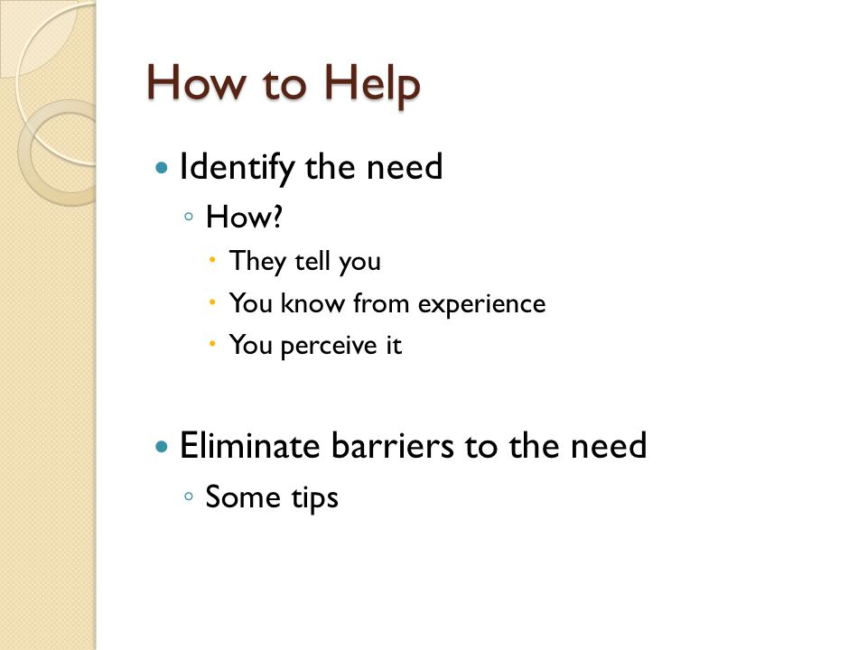 How to Help Identify the need How.