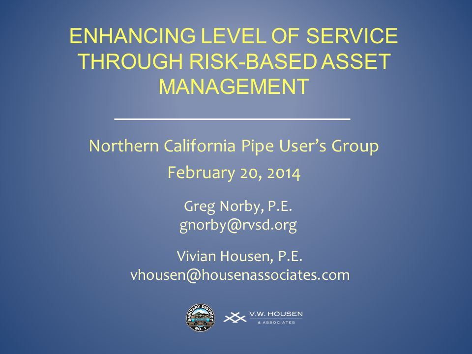 ENHANCING LEVEL OF SERVICE THROUGH RISK-BASED ASSET MANAGEMENT Greg Norby, P.E.