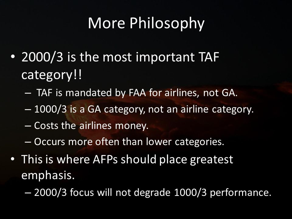 More Philosophy 2000/3 is the most important TAF category!.