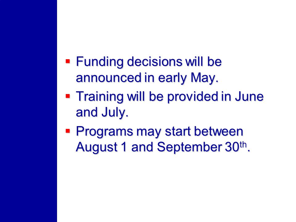 Funding decisions will be announced in early May. Funding decisions will be announced in early May.