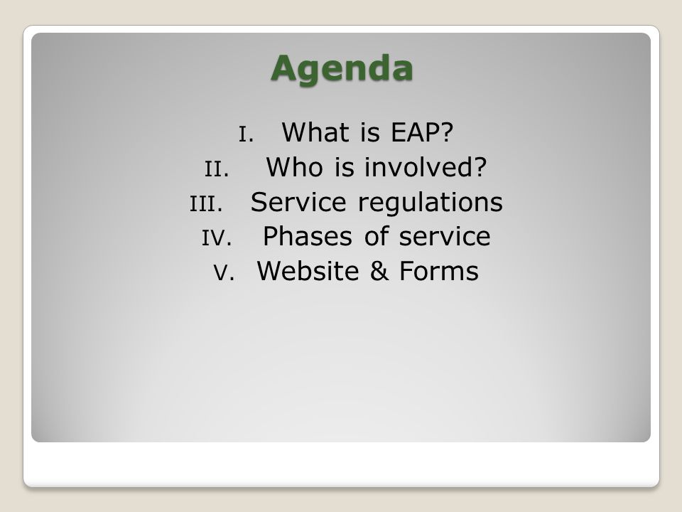 Agenda I. What is EAP. II. Who is involved. III.