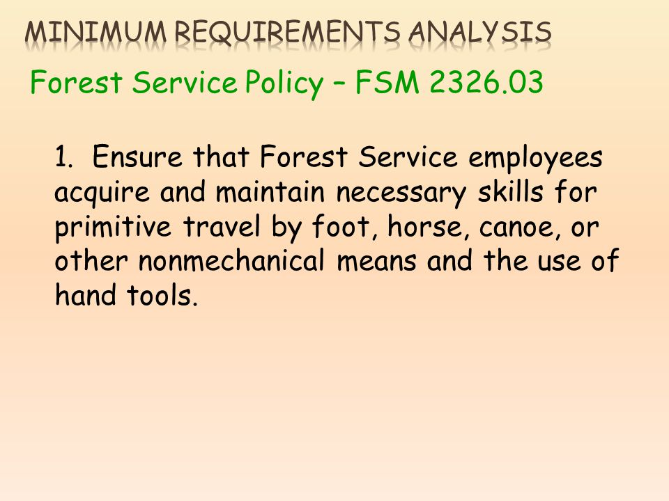 Forest Service Policy – FSM 2326.03 1.