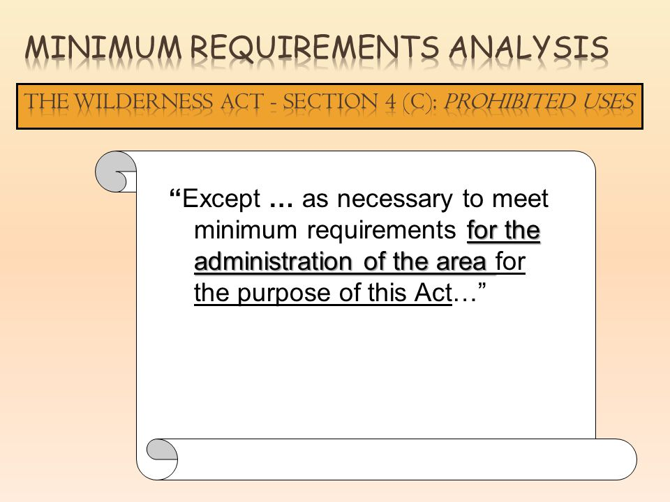 for the administration of the areaExcept … as necessary to meet minimum requirements for the administration of the area for the purpose of this Act…