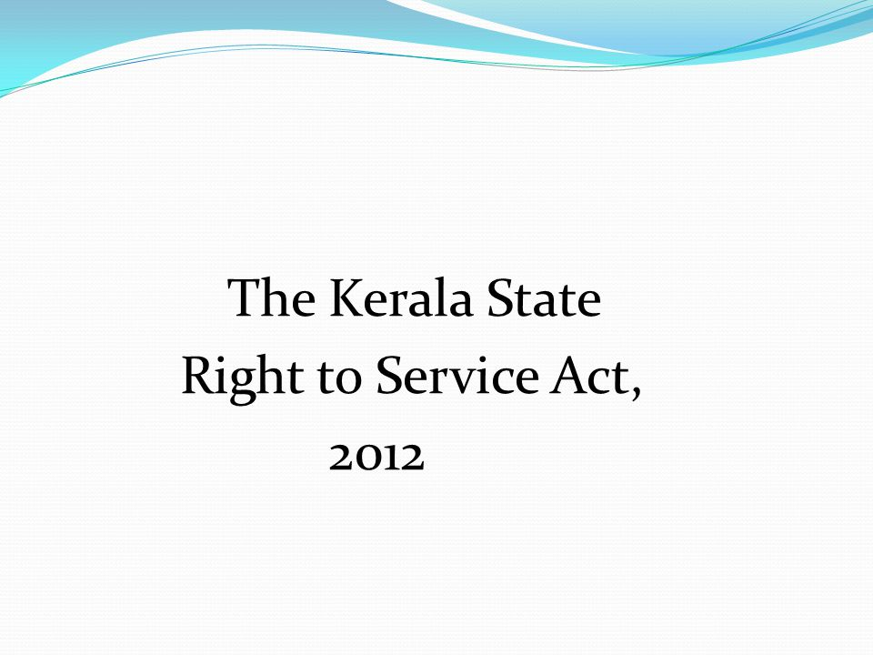 The Kerala State Right to Service Act, 2012