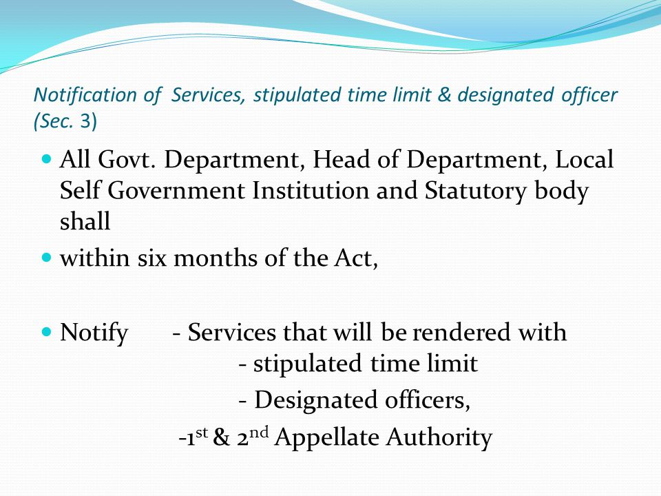 Notification of Services, stipulated time limit & designated officer (Sec.